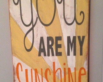 You are my Sunshine distressed wood sign