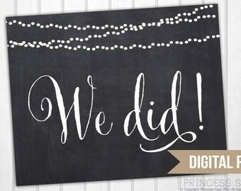 We Did Wedding Sign, Rustic Wedding, Wedding Sign, Wedding We Did Printable, Wedding Photo Prop Sign