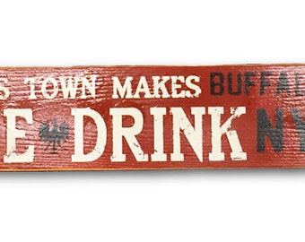 Polish this town makes me drink Buffalo, NY wooden sign