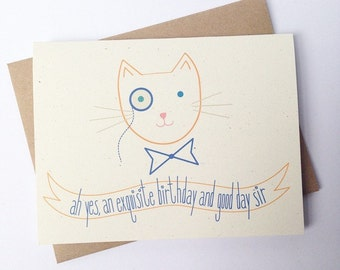 Funny Happy Birthday Card. An Exquisite Birthday and Good Day Sir! Gentleman Cat.