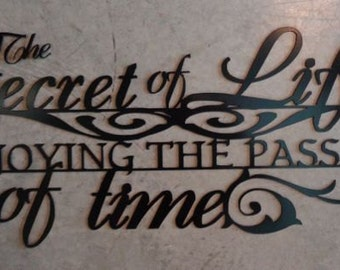 The Secret of Life is Enjoying the Passage of Time, Gorgeous Metal Wall Words
