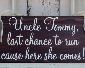 CUSTOM Last chance to run cause here she comes! 8 x 16 / Rustic Wedding Signs