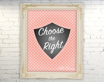 50% OFF CTR- Choose the Right- lds Art Print- Pink Polka Dot- CTR Shield Instant Download