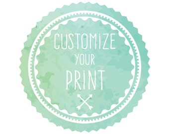 Customization ADD-ON: Customize Color or Quote on any Print in the Shop
