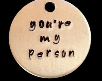 You're My Person Hand Stamped Keychain