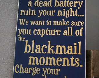 """12x18"""" Don't Let A Dead Battery Ruin Your Night - Charging Station Wood Sign - Wedding - Party - Blackmail - Charge Your Phone - Reunion"""