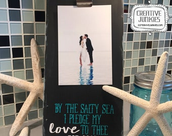 By the salty sea, I pledge my love to thee... Beach Wedding Photoboard Frame w/Clip, Picture Frame, Photo Frame, Memo Board,