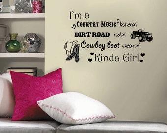 "I'm a Country Music Listenin'... Cowboy Boot Wearin' Kinda Girl Wall Decal ( 26""w x 15""h)"