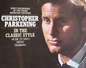 Christopher Parkening - In The Classical Style -  Bach- Weiss - Tansman - vinyl record
