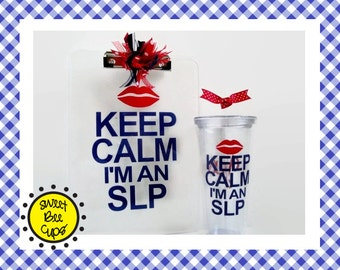 Keep Calm I'm an SLP Acrylic Cup and Clipboard SET, slp Gift, Speech Therapist gift, Speech Language Pathologist Gift,