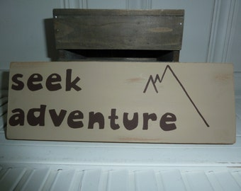 Handmade primitive distressed wooden sign - Seek Adventure