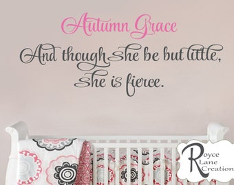 And Though She Be But Little She is Fierce Wall Decal
