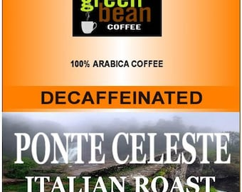 """Decaffeinated Whole bean, fresh roasted, PONTE CELESTE Flavored Coffee, """"A Heavenly delight"""" 12oz"""