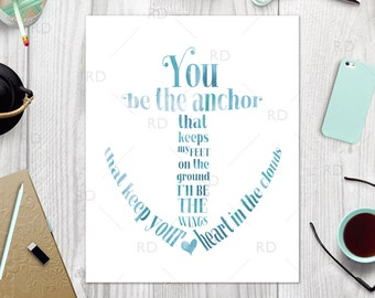 You be the anchor that keeps my feet on the ground - PRINTABLE wall art / Anchor quote wall art / Anchor quote printable / Nautical print
