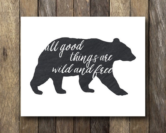 Bear Wall Art bear wall art printable quotes all good things are wild