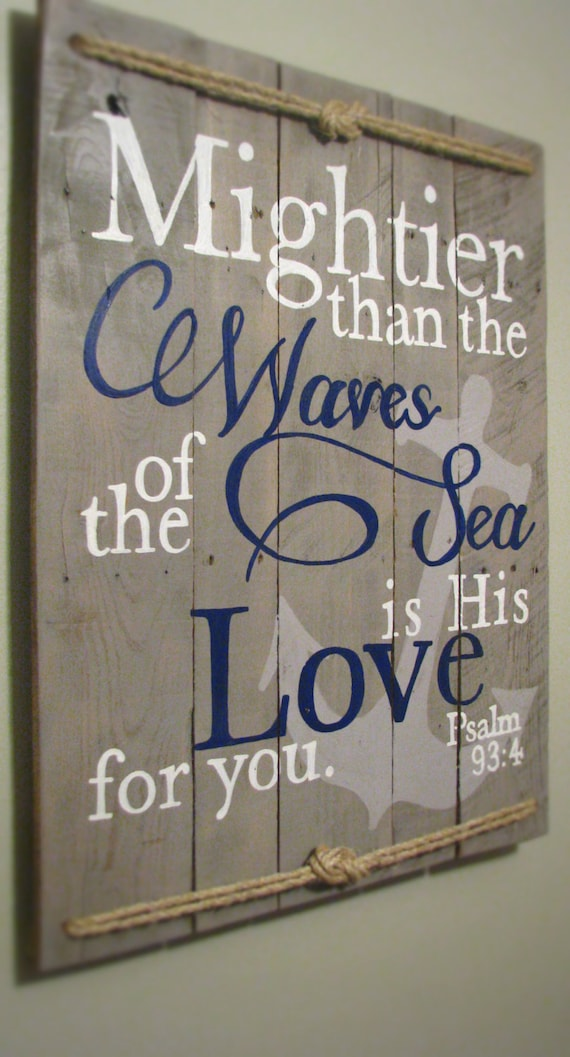 Nautical Psalm 93 4 Mightier Than The Waves Rustic Sign With