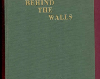 Erlene Williams, Behind the Walls, A Novel, 1st Edition 1st Printing 1965, signed by Author, Fictional Prison Story, Novel Vintage Book