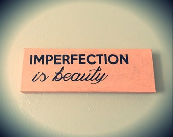 Quote Canvas ~ Imperfection is Beauty