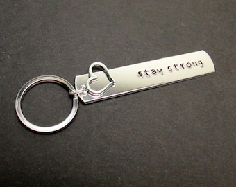 Stay Strong Keychain with Heart Charm, Hand Stamped Aluminum Key Chain