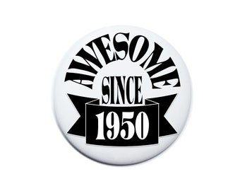 Awesome since 1950 date of birth 66 year old 66th birthday button 2 1/4 inch pin back button