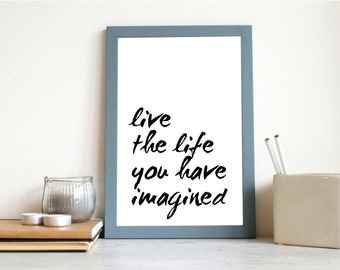 Quote Printable Live the Life you have Imagined Henry David Thoreau Print Poster Instant Download Home Decor 8x10,A4 Inspirational Wall Art