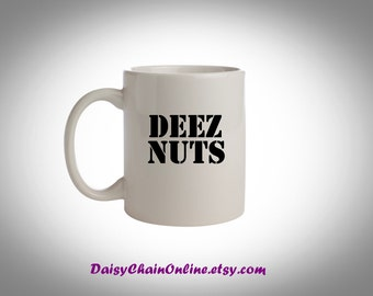 Deez Nuts - Have You Seen Deez Nuts - The Famous Quote - Bofa Deez Nuts - Personalized Mug, Deez Nuts Gotem Coffee Mug - Gifts for Him, Her