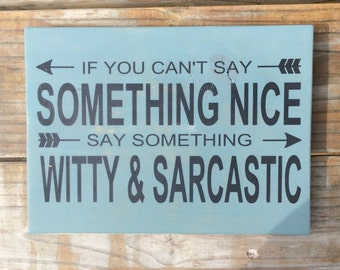 Sarcastic and Witty Sign - Sassy Home Decor - Sarcastic Wall Art - Hand Painted Witty Sign - Sarcasm Gift - Sassy Friend Home Decor Wall Art