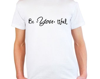 Mens & Womens T-Shirt with Quote Be*You*tiful Design / Inspirational Text Beautiful Shirts / Motivational Shirt + Free Random Decal Gift