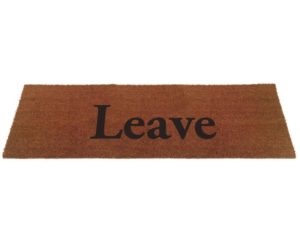 Xl leave doormat 2 39 x6 39 - Doormat that says leave ...