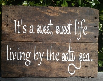 Sweet, Sweet life living by the salty sea Barn Wood sign