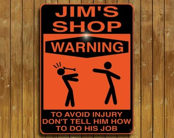 Shop Warning Sign -- Avoid Injury, Don't Tell Him How To Do His Job!