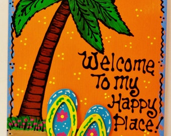 FLIP FLOPS OVERLAY Welcome To My Happy Place Tropical Sign Plaque Deck Patio Tiki