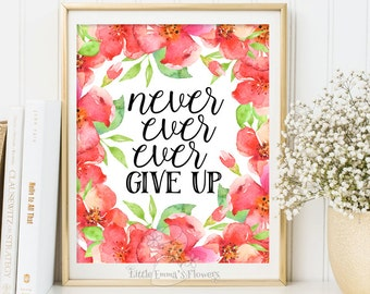 Typographic art print Dorm Decor Motivational Quote ART Never ever Give Up Print Positive Affirmation kids wall art printable decor  ID3-9