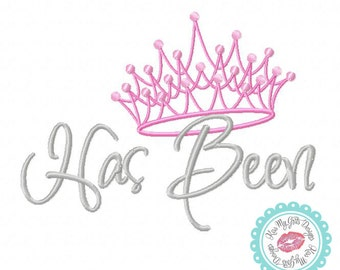 """Pageant """"Has Been"""" with Crown Machine Embroidery Design"""