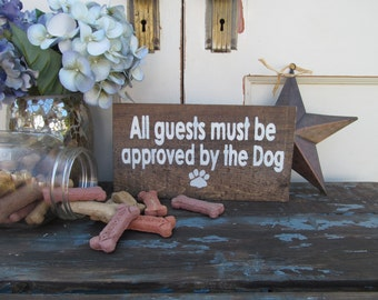 """Wood Sign """"All guests must be approved by the dog"""""""