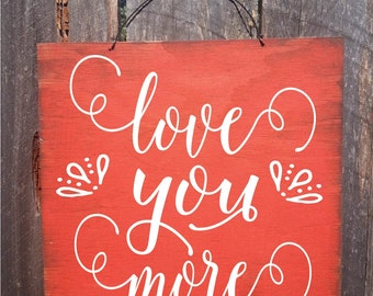 Valentine's Day, Valentine's decor, love you more, love you more sign, anniversary gift, anniversary frame, valentine's day gift