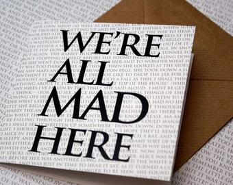 Quote Greeting Card - We're all mad here...