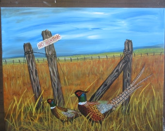 Pheasants No Hunting Sign Painting 16 x 20 Acrylic on Stretched Canvas