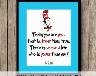 Dr Seuss Quote Printable 8 x 10 Digital Artwork | Today you are you, that is truer than true. Youer than you. | Instant Download PDF