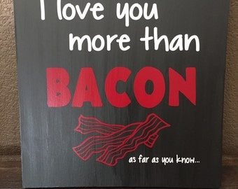 I love you more than bacon sign