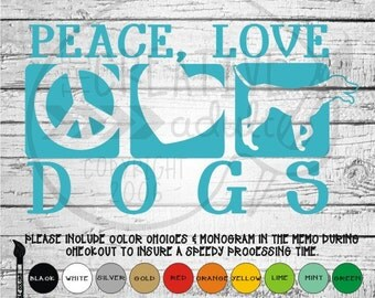 Peace Love Dogs -  Vinyl Decal Sticker - Available in variety of sizes and colors