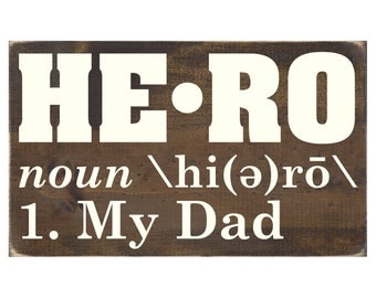 My Dad, Definition of Hero Rustic Wood Sign / Wall Decor / Home Decor / Wall Hanging / Father Gift (#1481)