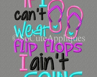Embroidery design 5x7 If I can't wear flip flops I ain't going, summer embroidery, beach embroidery, flip flop embroidery