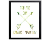 Adventure Sign, You Are Our Greatest Adventure Quote