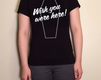 Coffin Sign Painter Wish You Were Here Horror T-Shirt