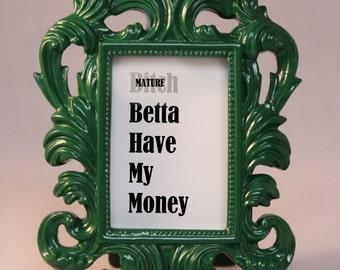 Custom Framed Lyrics RIHANNA Quote B*tch Better Have My Money home decor gift dorm office desk decor ornate frame funny BBHMM mature