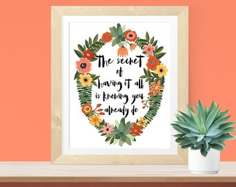 Bohemian Wall Art Print 'The secret of having it all is knowing you already do' Inspirational Quote Print  Bohemian Decor Floral Art