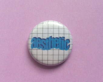 "Aesthetic 1"" Pinback Button"