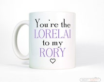 Mother Daughter Gift, You're The Lorelai To My Rory Coffee Mug, Girls Birthday Gift for Mom from Daughter Cup, Mother Gift, Big Sister Gift