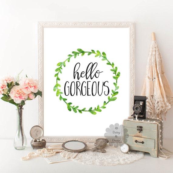 Hello Gorgeous Room: Hello Gorgeous Quote Printable Wall Decor Nursery Wall Art